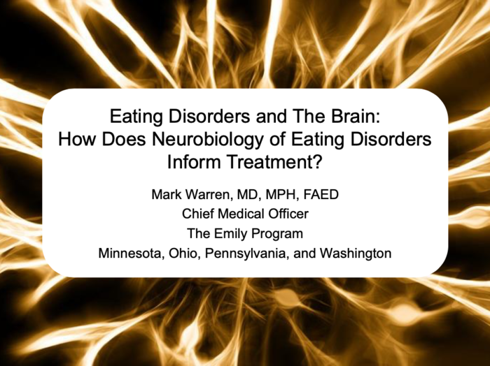 Eating Disorders and The Brain: How Does Neurobiology of Eating Disorders Inform Treatment?