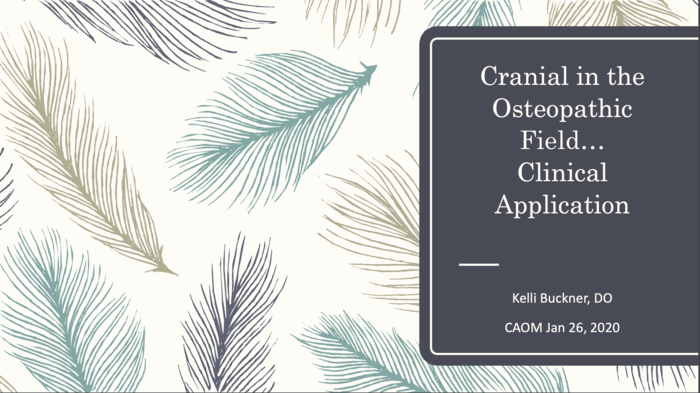 Cranial in the Osteopathic Field… Clinical Application
