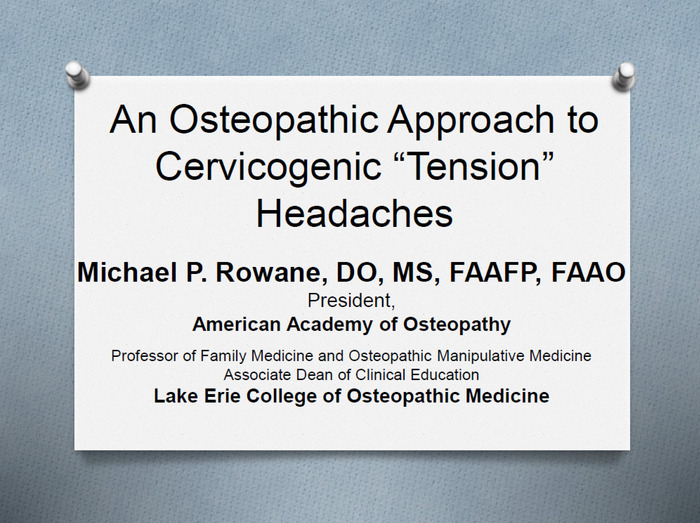 "An Osteopathic Approach to Cervicogenic ""Tension"" Headaches"