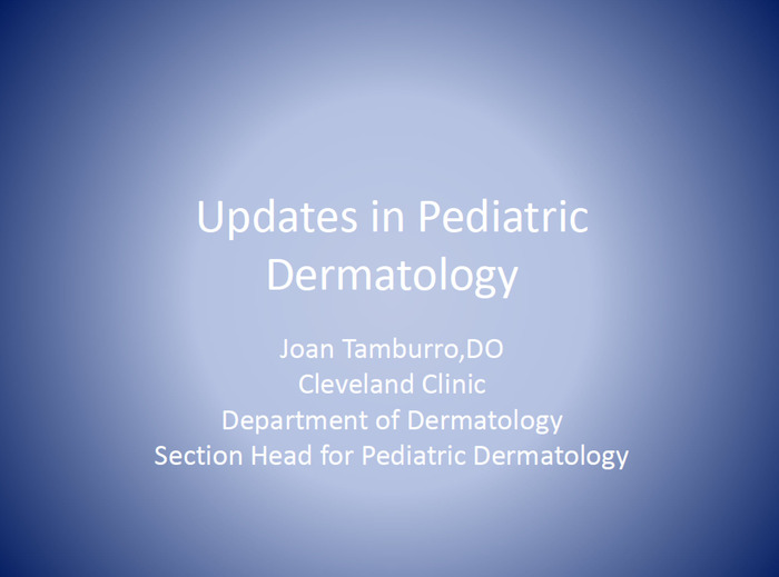 Updates in Pediatric Dermatology