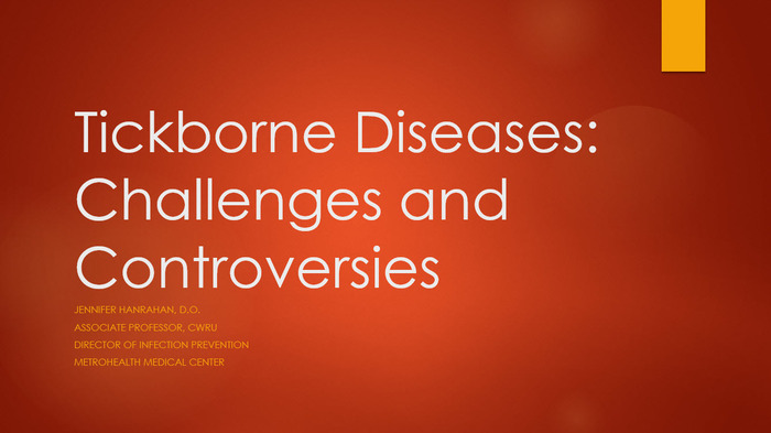 Tickborne Diseases: Challenges and Controversies