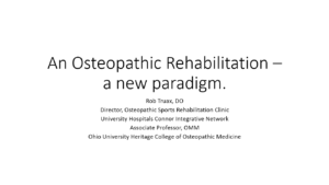 An Osteopathic Rehabilitation – A New Paradigm