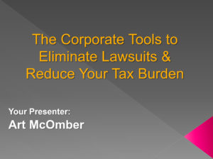 The Corporate Tools to Eliminate Lawsuits & Reduce Your Tax Burden
