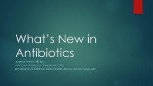 What's New in Antibiotics?