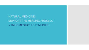 Natural Medicine: Support The Healing Process with Homeopathic Remedies