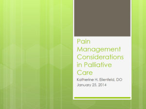 Pain Management Considerations in Palliative Care
