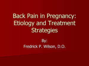 Back Pain in Pregnancy: Etiology and Treatment Strategies