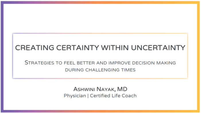 Creating Certainty Within Uncertainty: Strategies to Feel Better and Improve Decision Making During Challenging Times