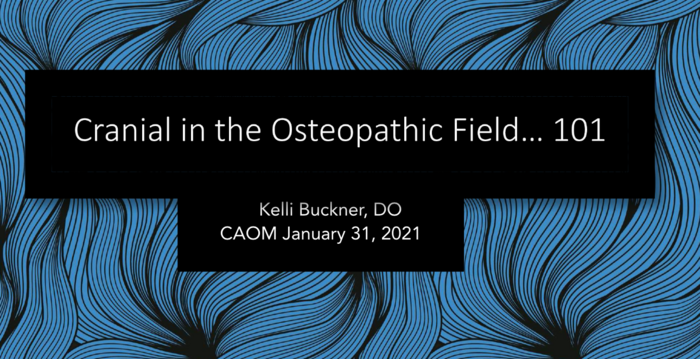 Cranial in the Osteopathic Field…101