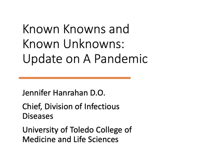 Known Knowns & Known Unknowns: Update on a Pandemic