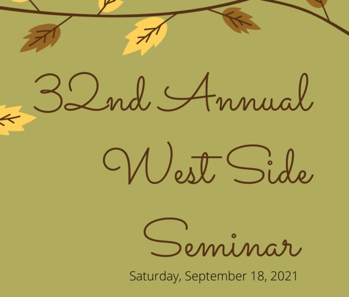 32nd West Side Seminar - Saturday, September 18, 2021